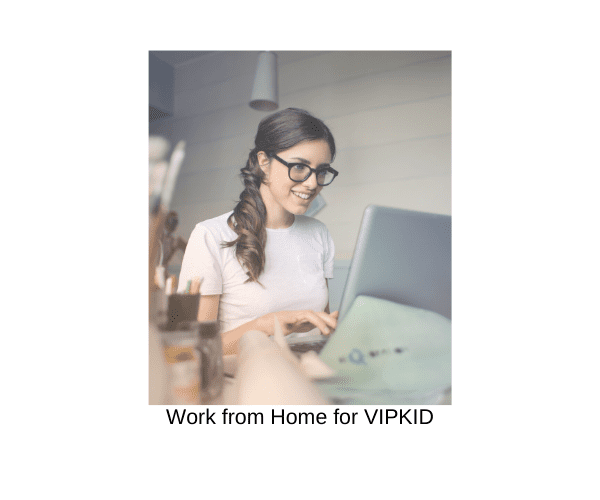 Work from home for VIPKID