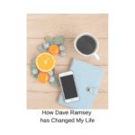 How Dave Ramsey has Changed My Life