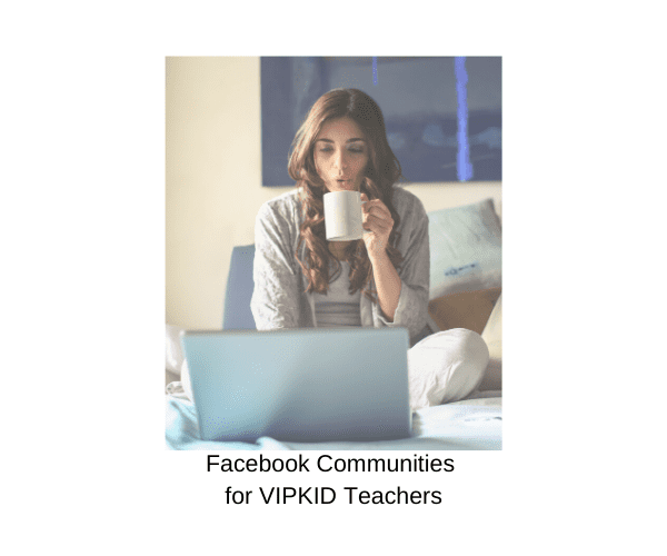 Facebook Groups for VIPKID Teachers
