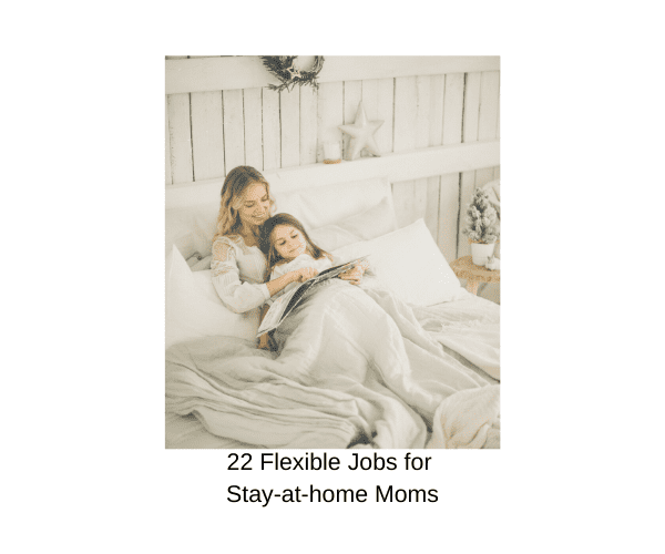 22 Flexible Jobs for moms
