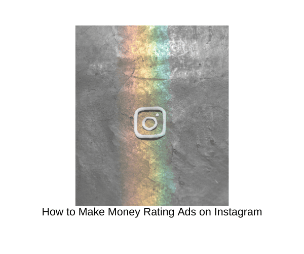 How to Make Money Rating Ads on Instagram