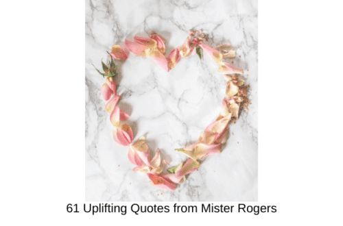 61 Uplifting Quotes from Mister Rogers