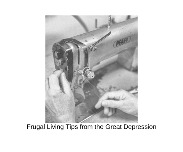 10 Extreme Frugal Living Tips from the Great Depression