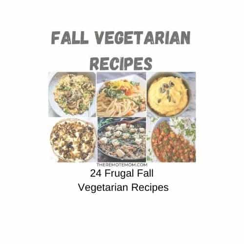 24 Frugal Vegetarian Fall Recipes