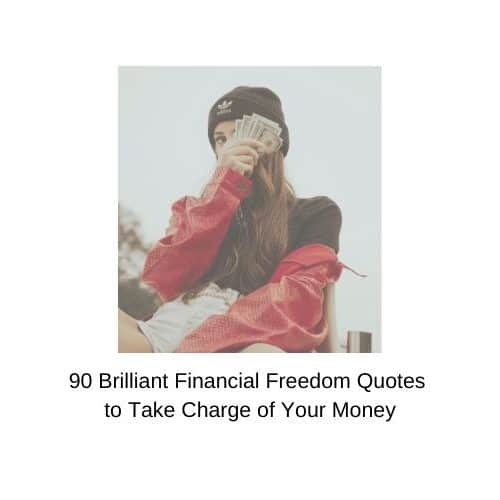90 Brilliant Financial Freedom Quotes to Take Charge of Your Money