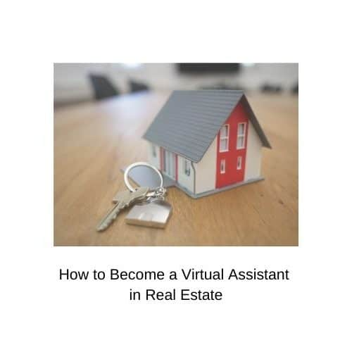 How to Become a Virtual Assistant in Real Estate