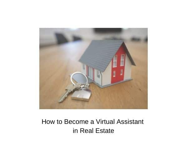 How to Become a Real Estate Virtual Assistant (+10 Easy Ways to Find Work)