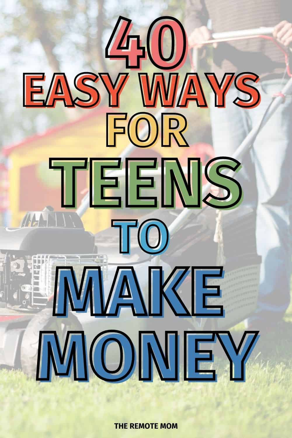 how to make money as a teenager fast